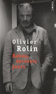 Olivier Rolin - Bakou, derniers jours.