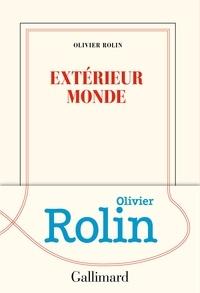 Olivier Rolin - Extérieur monde.