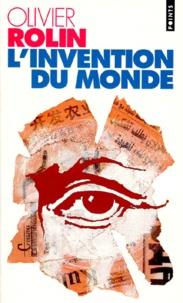 Olivier Rolin - L'invention du monde.