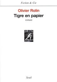Olivier Rolin - Tigre en papier.