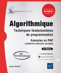 Olivier Rollet - Algorithmique - Techniques fondamentales de programmation, exemples en PHP (nombreux exercices corrigés).
