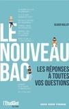Olivier Rollot - Le nouveau Bac - Les réponses à toutes vos questions !.