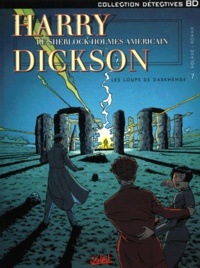 Olivier Roman et Richard-D Nolane - Harry Dickson Tome 7 : Les loups de Darkhenge.