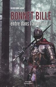 Livres électroniques gratuits à télécharger gratuitement Bonnet Bille entre dans l'aventure PDB ePub FB2 par Olivier Romé-Laisné (French Edition)