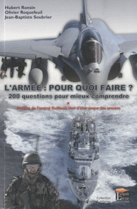 Olivier Roquefeuil et Hubert Ronsin - L'armée : pour quoi faire ? - 200 questions pour mieux comprendre.