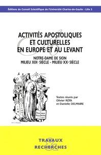 Olivier Rota et Danielle Delmaire - Activités apostoliques et culturelles en Europe et au Levant - Notre-Dame de Sion, milieu XIXe siècle - milieu XXe siècle.