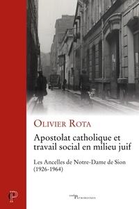 Livres au format pdb téléchargement gratuit Apostolat catholique et travail social en milieu juif  - Les Ancelles de Notre-Dame de Sion (1926-1964)  (French Edition)