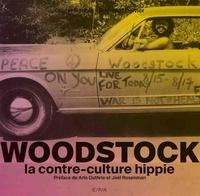 Olivier Roubin et Romuald Ollivier - Woodstock - La contre-culture hippie.