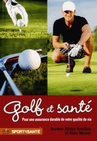 Olivier Rouillon et Alain Michel - Golf et santé - Pour une assurance durable de votre qualité de vie.