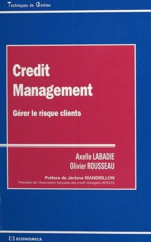 CREDIT MANAGEMENT. - Olivier RousseauAxelle Labadie - Format PDF - 9782402454247 - 7,99 €