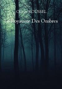Olivier Roussel - Le Royaume des Ombres.