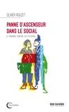 Olivier Rouzet - Panne d'ascenseur dans le social - Le progrès contre les citoyens.