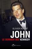 Olivier Royant - John - Le dernier des Kennedy.