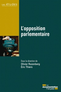 Olivier Rozenberg et Eric Thiers - L'opposition parlementaire.