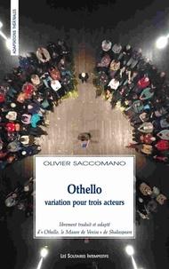 Olivier Saccomano - Othello - Variation pour trois acteurs.