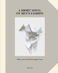 Olivier Saillard - A short novel on men's fashion.