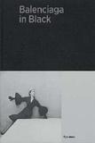Olivier Saillard - Balenciaga in black - The black work.