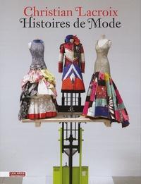 Olivier Saillard et Patrick Mauriès - Christian Lacroix - Histoires de Mode.