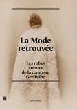 Olivier Saillard et Claude Arnaud - La mode retrouvée - Les robes trésors de la comtesse Greffulhe.