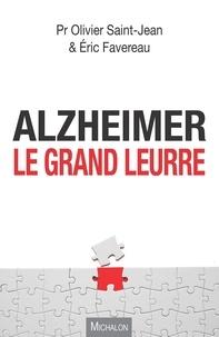Olivier Saint-Jean et Eric Favereau - Alzheimer, le grand leurre.