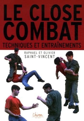 Olivier Saint-Vincent et Raphaël Saint-Vincent - Close-Combat - Entraînements et techniques.