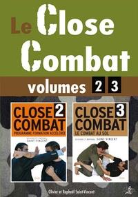 Olivier Saint-Vincent et Raphaël Saint-Vincent - Coffret Le Close Combat en 2 volumes - Tome 2, Programme de formation accélérée au combat sans arme ; Tome 3, le combat au sol.