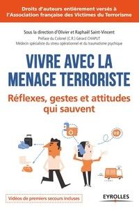 Olivier Saint-Vincent et Raphaël Saint-Vincent - Vivre avec la menace terroriste - Réflexes, gestes et attitudent qui sauvent.
