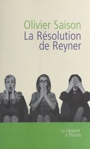 Olivier Saison - La résolution de Reyner.