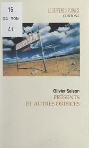 Olivier Saison - Présents et autres orifices.