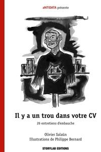 Olivier Salaün et Philippe Bernard - Il y a un trou dans votre CV - 26 entretiens d'embauche.