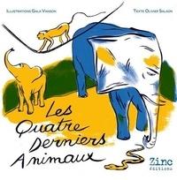 Olivier Salaün et Gala Vanson - Les quatre derniers animaux.