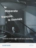 Olivier Salon - François le Lionnais, le disparate.