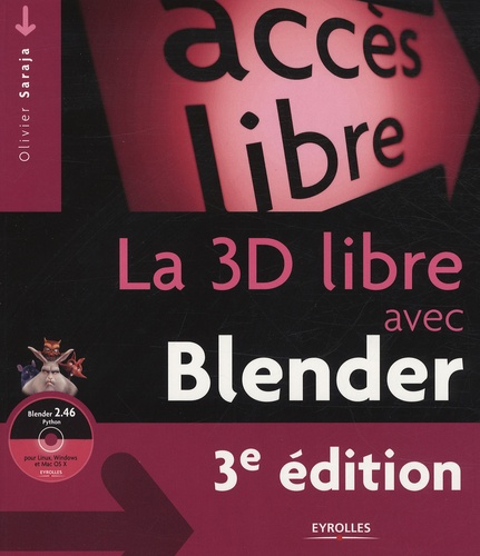 La 3D libre avec Blender 3e édition -  avec 1 Cédérom