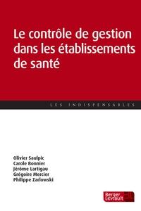 Olivier Saulpic et Carole Bonnier - Le contrôle de gestion dans les établissements de santé.
