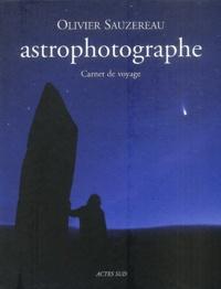 Olivier Sauzereau - Astrophotographe - Carnet de voyage.