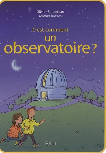 Olivier Sauzereau et Michel Backès - C'est comment un observatoire ?.