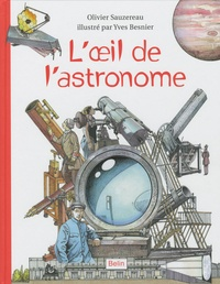 Olivier Sauzereau et Yves Besnier - L'oeil de l'astronome.