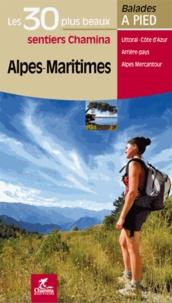Olivier Scagnetti - Alpes-Maritimes - Les 30 plus beaux sentiers.