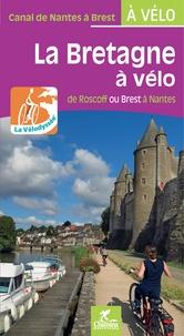 Olivier Scagnetti - La Bretagne à vélo - De Roscoff ou Brest à Nantes.
