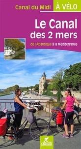 Le canal des 2 mers à vélo - De lAtlantique à la Méditerranée.pdf