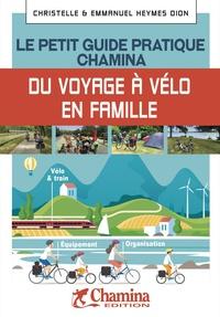 Olivier Scagnetti - Le petit guide pratique Chamina du voyageur à vélo.