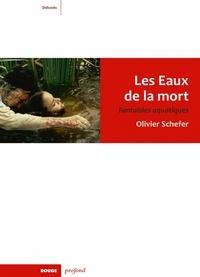 Olivier Schefer - Les eaux de la mort - Fantaisies aquatiques.
