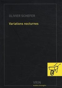 Olivier Schefer - Variations nocturnes.