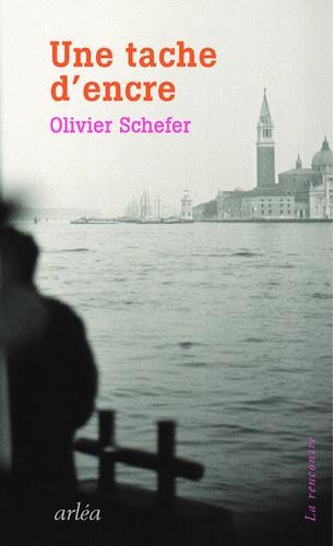 Olivier Scheffer - Une tache d'encre.