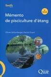 Olivier Schlumberger et Patrick Girard - Mémento de pisciculture d'étang.