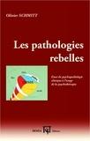 Olivier Schmitt - Les pathologies rebelles - Essai de psychopathologie clinique à l'usage de la psychothérapie.
