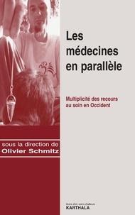 Olivier Schmitz - Les médecines en parallèle - Multiplicité des recours au soin en Occident.