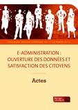 Olivier Schrameck et Serge Daël - Actes de colloque  : E-administration : ouverture des données et satisfaction des citoyens.
