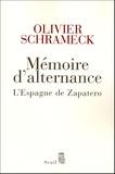 Olivier Schrameck - Mémoire d'alternance - L'Espagne de Zapatero.
