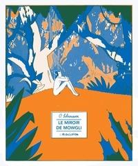 Olivier Schrauwen - Le miroir de Mowgli.